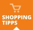ShoppingTipps – ausgewählte und empfohlene Einkaufsadressen!