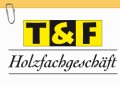 Logo T & F Holzfachgeschäft GmbH